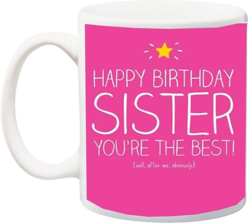 MUGkin Happy Birthday Sister 1 Ceramic Mug(325 ml)