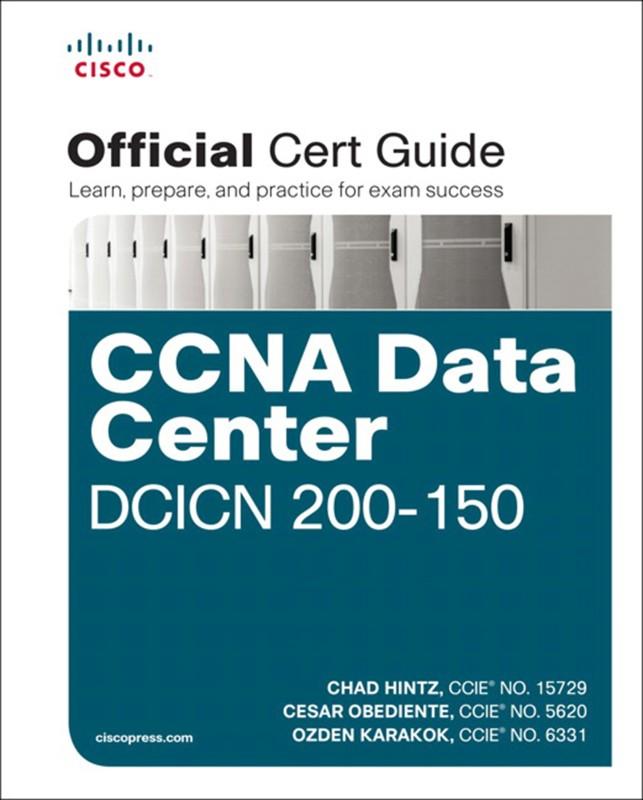 CCNA Data Center DCICN 200-150 Official Cert Guide(English, Paperback, Chad Hintz, Cesar Obediente, Ozden Karakok)