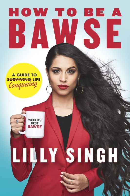 How to be a Bawse: A Guide to Conquering Life(English, Paperback, Lilly Singh)