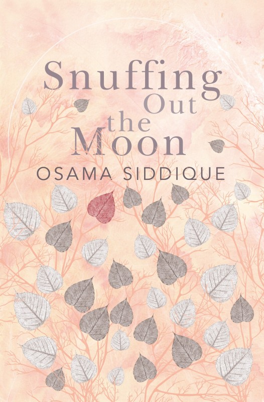 Snuffing Out the Moon(English, Hardcover, Osama Siddique)