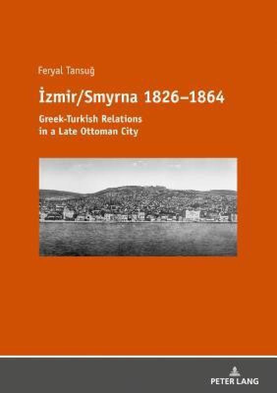 Izmir/Smyrna 1826-1864(English, Paperback, Tansug Feryal)