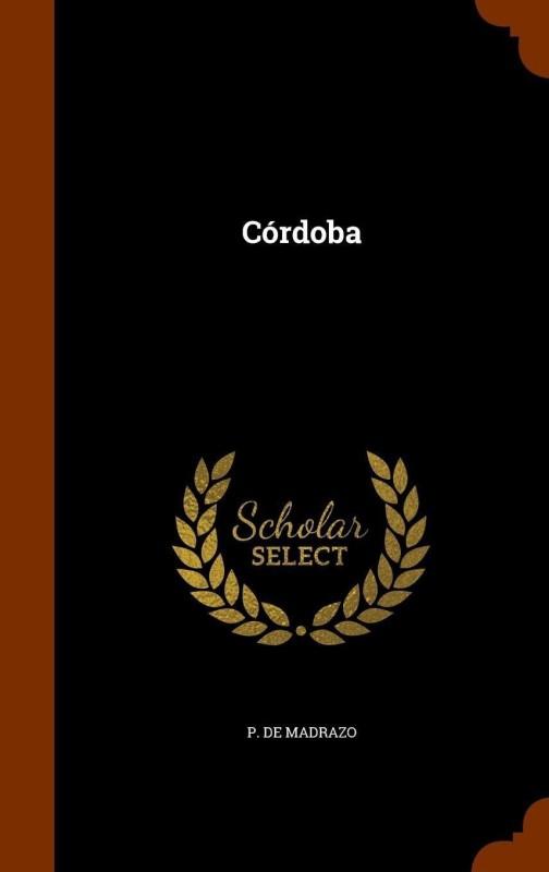 Cordoba(English, Hardcover, Madrazo P De)