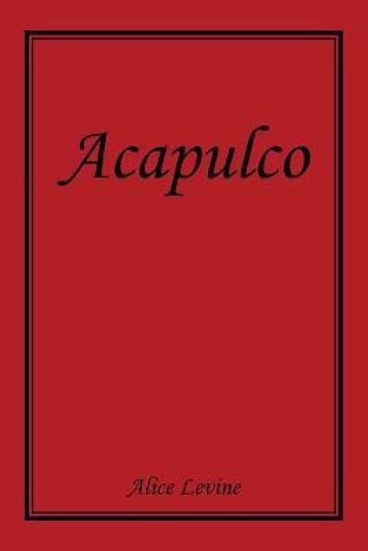 Acapulco(English, Paperback, Levine Alice)