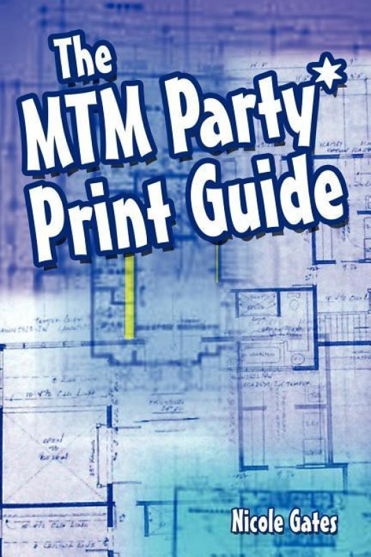 The MTM Party*Print Guide(English, Paperback, Gates Nicole)