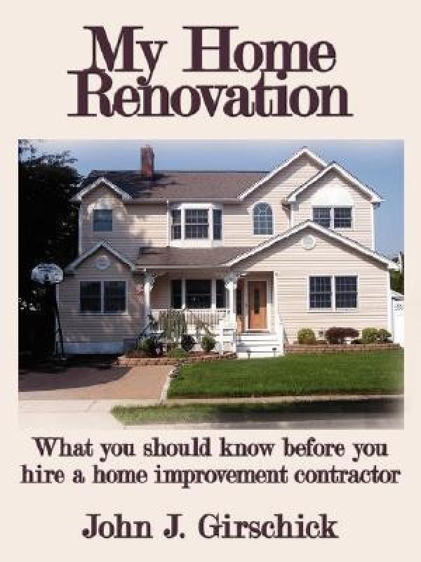 My Home Renovation(English, Paperback, Girschick John J.)