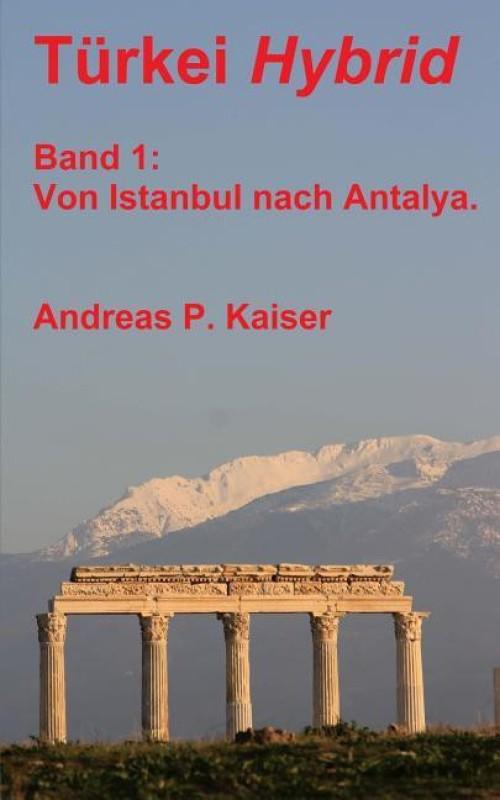 Im Bus Von Istanbul Nach Antalya.(German, Paperback, Kaiser Andreas P)