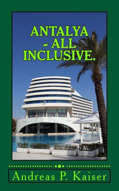 Antalya - All inclusive.(German, Paperback, Kaiser Andreas P)