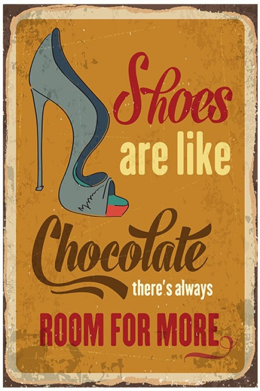 Shoes Are Like Chocolate Quotes & Motivational Poster (12X18) Paper Print(18 inch X 12 inch, Rolled)