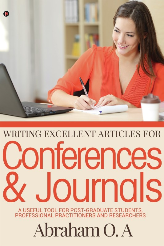 Writing Excellent Articles for Conferences & Journals(English, Paperback, Abraham O a)