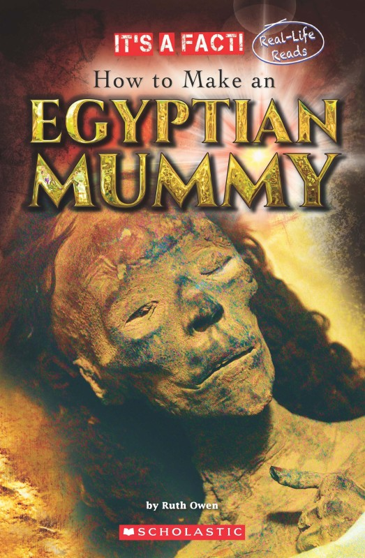 It's a Fact! - How to Make an Egyptian Mummy - Real - Life Reads(English, Paperback, Ruth Owen)