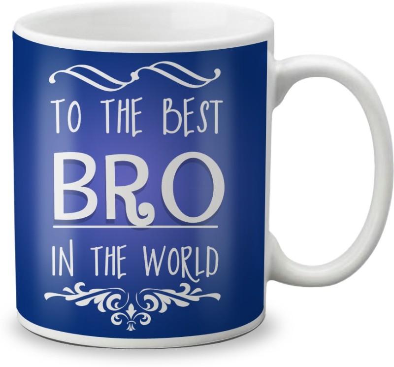 LOF Raksha Bandhan To The Best Bro in the World Best Gifts For Brother 325ml White Coffee Ceramic Mug(325 ml)