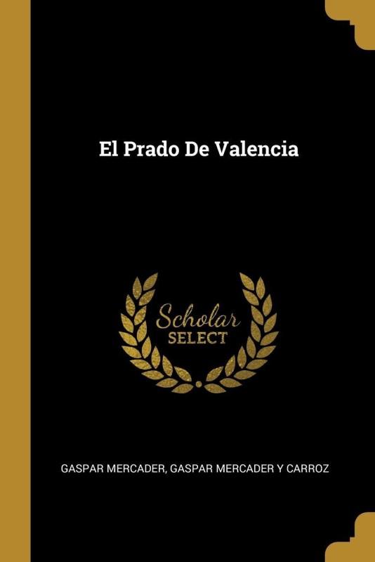 El Prado De Valencia(French, Paperback, Gaspar Mercader)