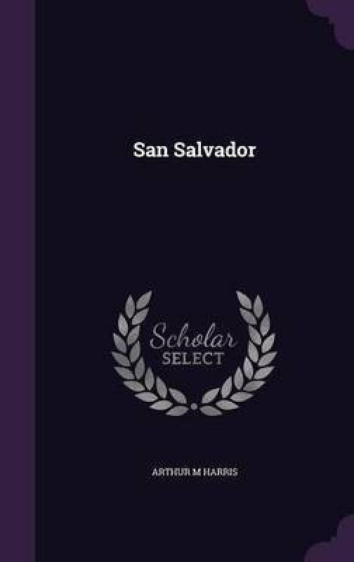 San Salvador(English, Hardcover, Harris Arthur M)
