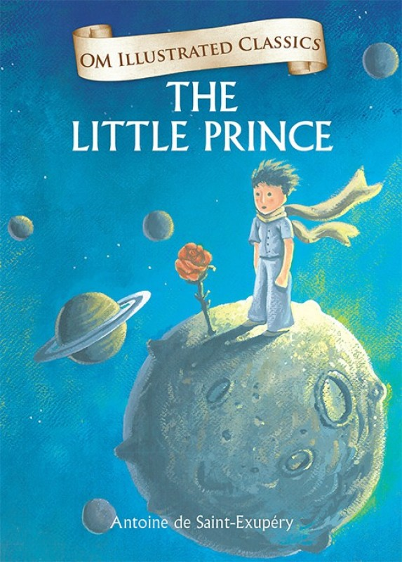 The Little Prince : Om Illustrated Classics(English, Hardcover, Antoine De Saint-Exupery)