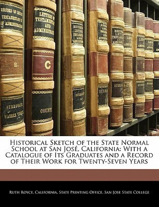 Historical Sketch of the State Normal School at San Jose, California(English, Paperback, unknown)