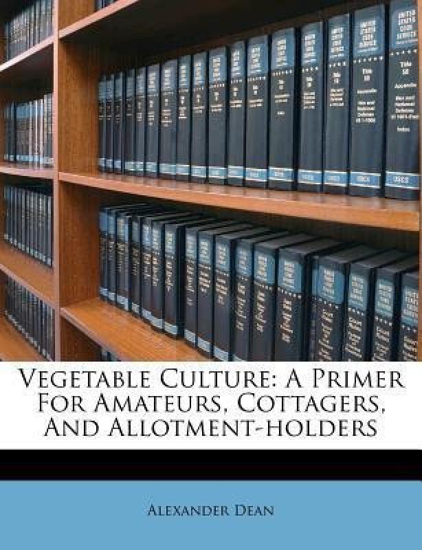 Vegetable Culture(English, Paperback / softback, Dean Alexander)