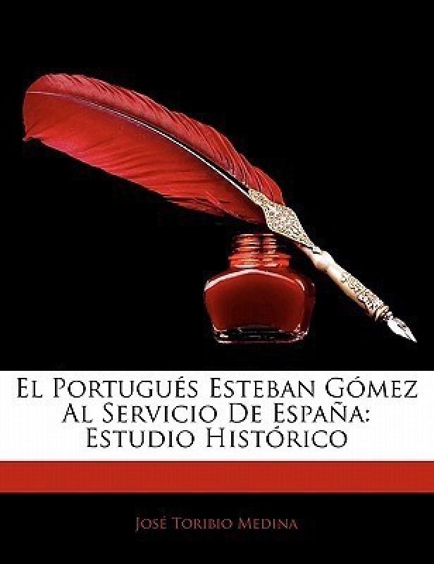 El Portugu?'s Esteban G Mez Al Servicio de Espa a(English, Paperback / softback, Medina Josbe Toribio)