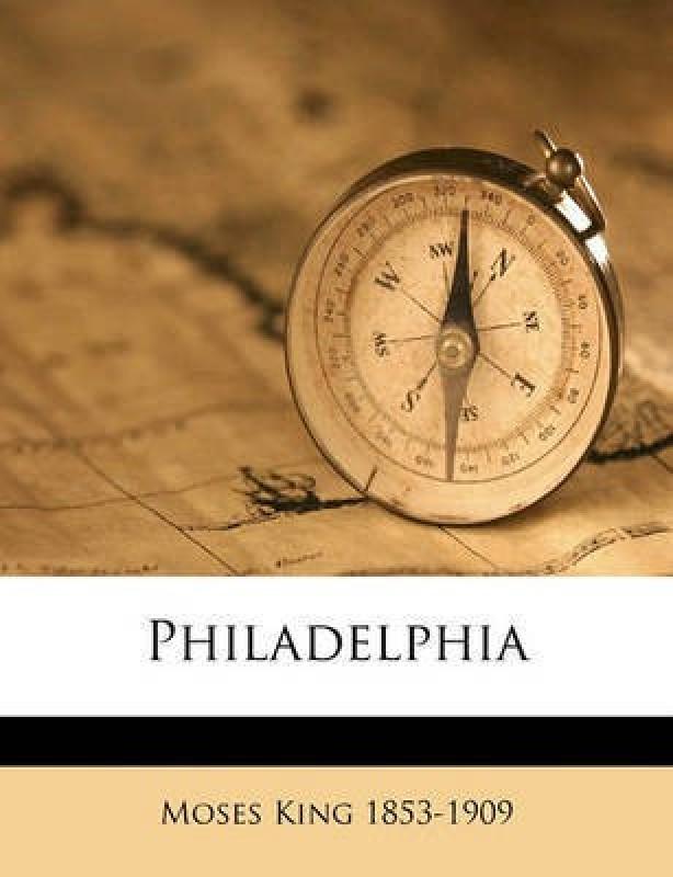 Philadelphia(English, Paperback, King Moses)