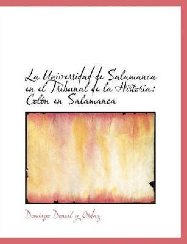 La Universidad de Salamanca En El Tribunal de La Historia(English, Paperback / softback, Doncel y Ordaz Domingo)