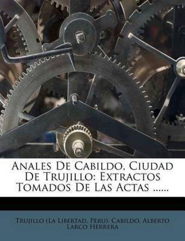 Anales de Cabildo, Ciudad de Trujillo(English, Paperback / softback, Libertad Trujillo (La)