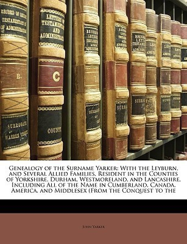 Genealogy of the Surname Yarker(English, Paperback / softback, Jr. Yarker John)