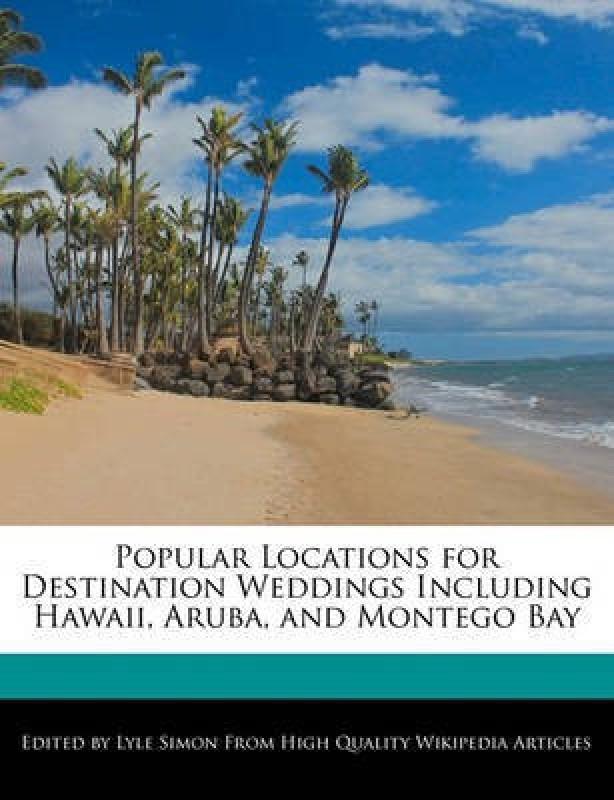 Popular Locations for Destination Weddings Including Hawaii, Aruba, and Montego Bay(English, Paperback / softback, Simon Lyle)