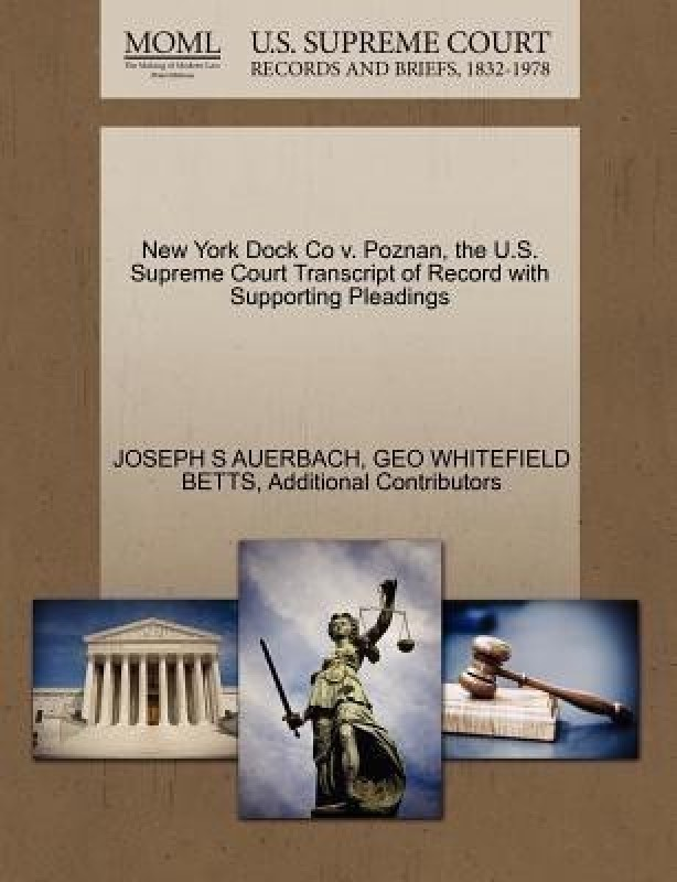 New York Dock Co V. Poznan, the U.S. Supreme Court Transcript of Record with Supporting Pleadings(English, Paperback / softback, Auerbach Joseph S)