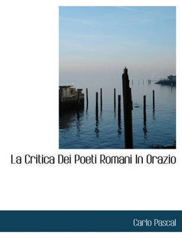 La Critica Dei Poeti Romani in Orazio(English, Paperback / softback, Pascal Carlo)