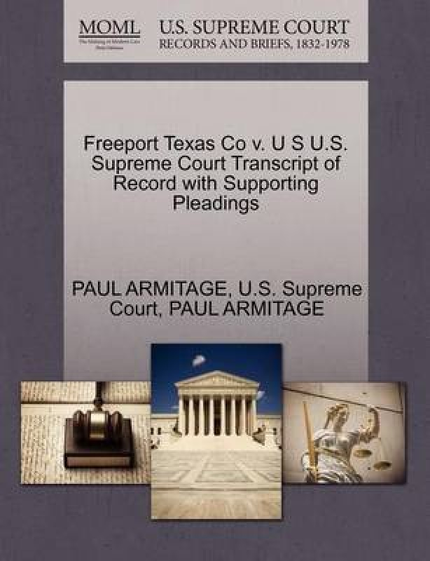 Freeport Texas Co V. U S U.S. Supreme Court Transcript of Record with Supporting Pleadings(English, Paperback, Armitage Paul)