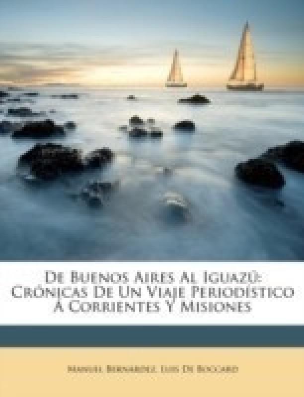de Buenos Aires Al Iguazu(English, Paperback / softback, Bernrdez Manuel)