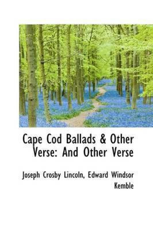 Cape Cod Ballads & Other Verse(English, Hardback, Lincoln Joseph Crosby)