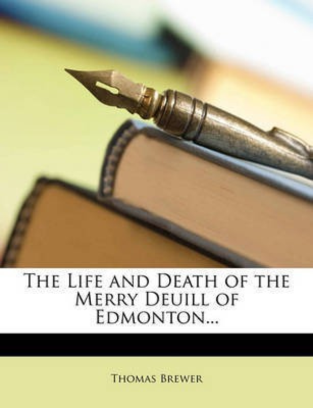 The Life and Death of the Merry Deuill of Edmonton...(English, Paperback / softback, Professor Brewer Thomas)