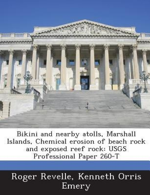 Bikini and Nearby Atolls, Marshall Islands, Chemical Erosion of Beach Rock and Exposed Reef Rock(English, Paperback, Revelle Roger)