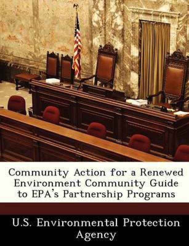 Community Action for a Renewed Environment Community Guide to EPA's Partnership Programs(English, Paperback, unknown)