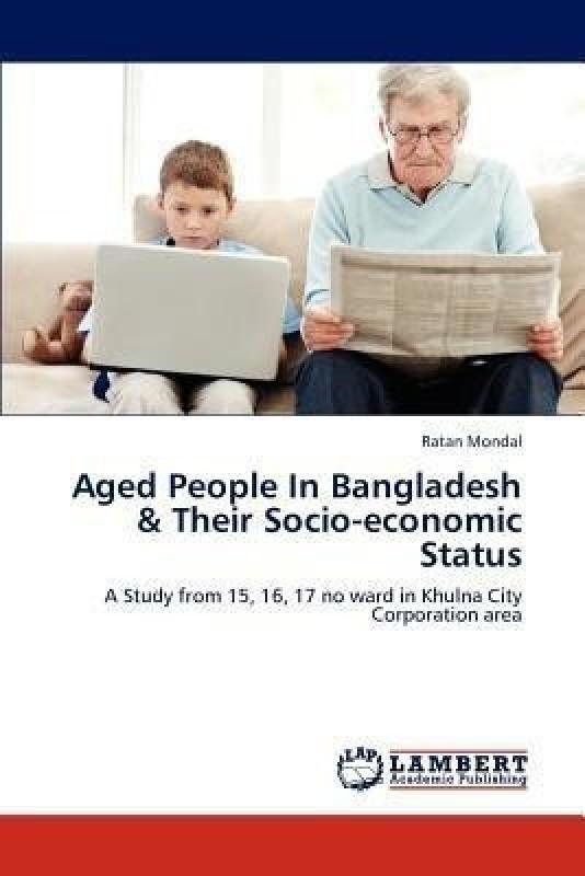 Aged People in Bangladesh & Their Socio-Economic Status(English, Paperback, Mondal Ratan)