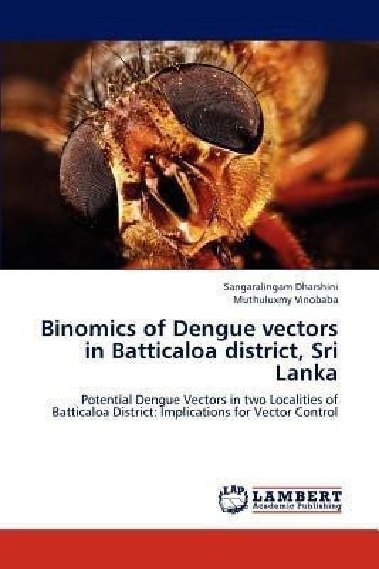 Binomics of Dengue Vectors in Batticaloa District, Sri Lanka(English, Paperback, Dharshini Sangaralingam)