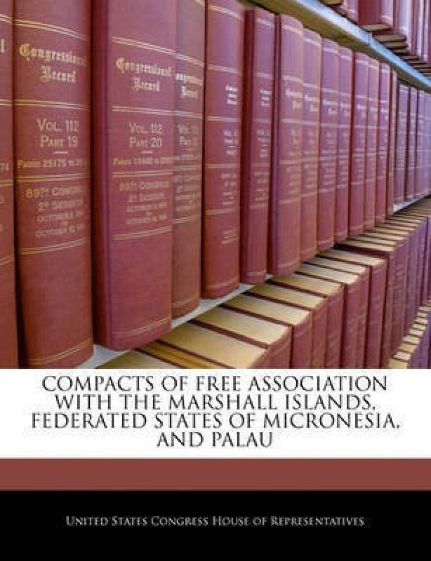 Compacts of Free Association with the Marshall Islands, Federated States of Micronesia, and Palau(English, Paperback, unknown)