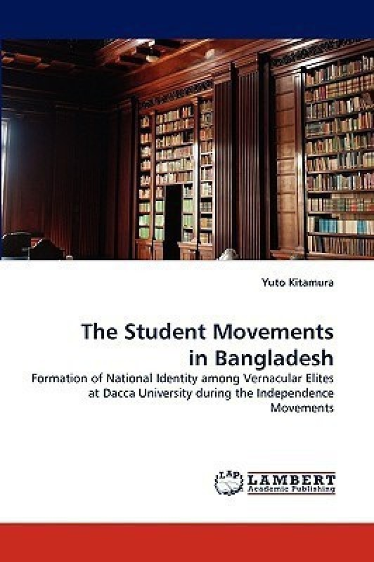 The Student Movements in Bangladesh(English, Paperback, Kitamura Yuto)