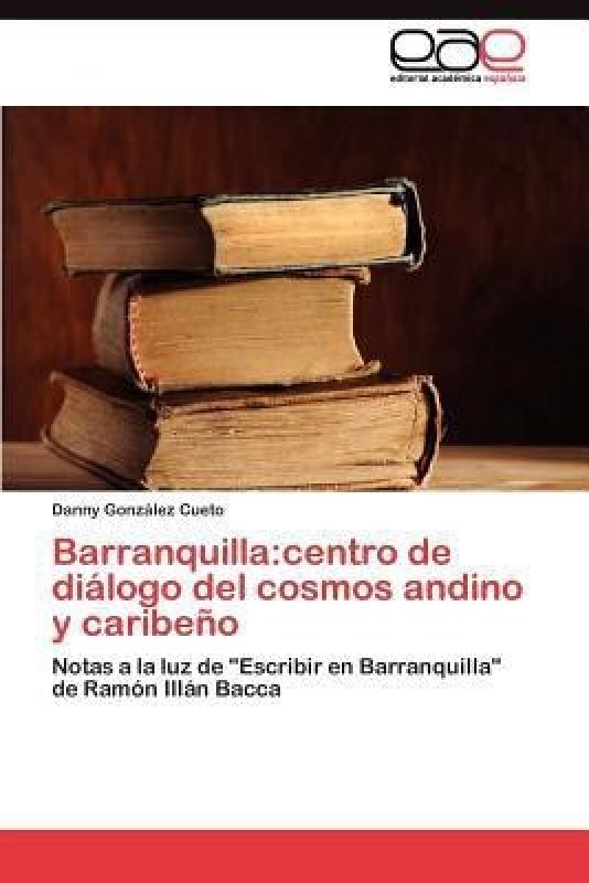 Barranquilla(Spanish, Paperback, Gonzalez Cueto Danny)