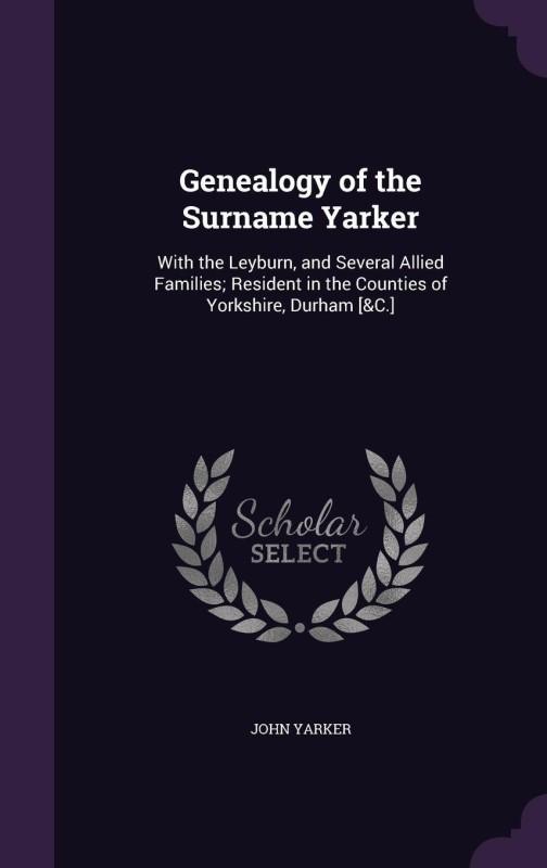 Genealogy of the Surname Yarker(English, Hardcover, Jr. Yarker John)