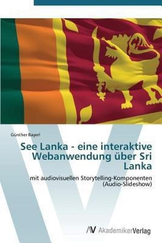 See Lanka - Eine Interaktive Webanwendung Uber Sri Lanka(German, Paperback, Bayerl Gunther)