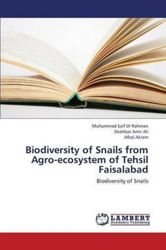 Biodiversity of Snails from Agro-Ecosystem of Tehsil Faisalabad(English, Paperback, Ur Rahman Muhammad Saif)