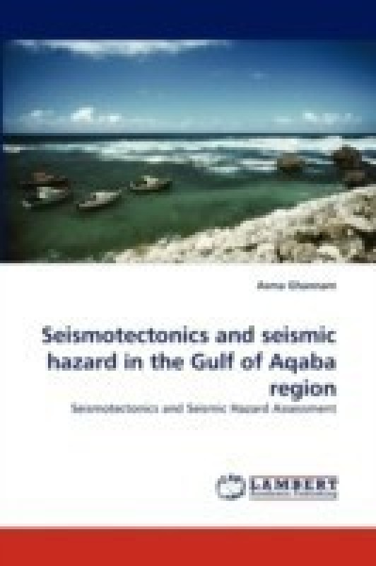 Seismotectonics and Seismic Hazard in the Gulf of Aqaba Region(English, Paperback, Ghannam Asma)