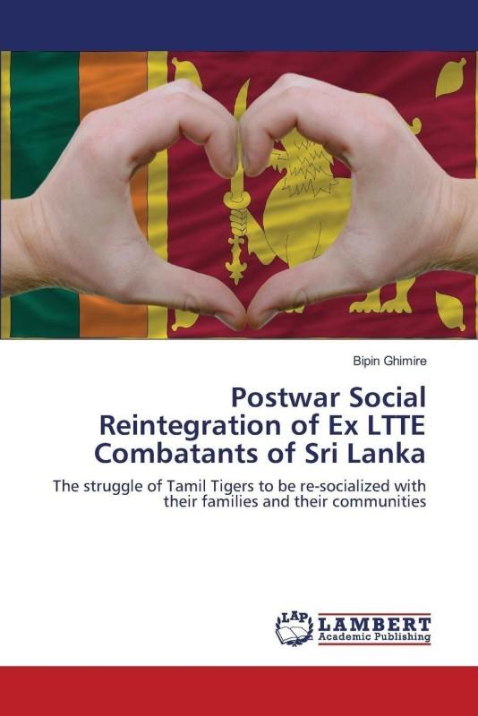 Postwar Social Reintegration of Ex Ltte Combatants of Sri Lanka(English, Paperback, Ghimire Bipin)