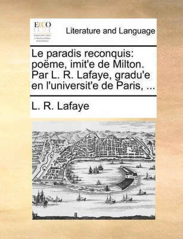 Le Paradis Reconquis(English, Paperback, Lafaye L R)