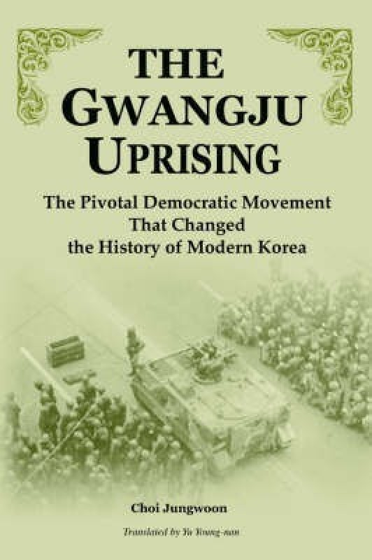 The Gwangju Uprising(English, Paperback, Jung-Woon Choi)