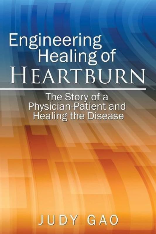 Engineering Healing of HeartBurn(English, Paperback, Gao Judy)