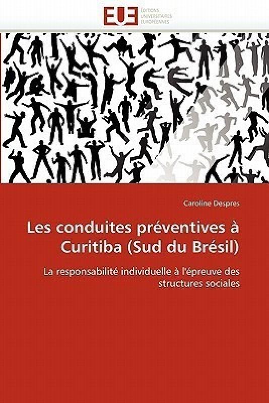 Les Conduites Pr ventives Curitiba (Sud Du Br sil)(French, Paperback, Despres-C)
