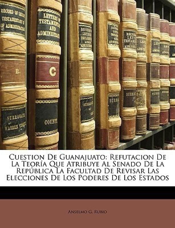 Cuestion de Guanajuato(English, Paperback, Rubio Anselmo G)