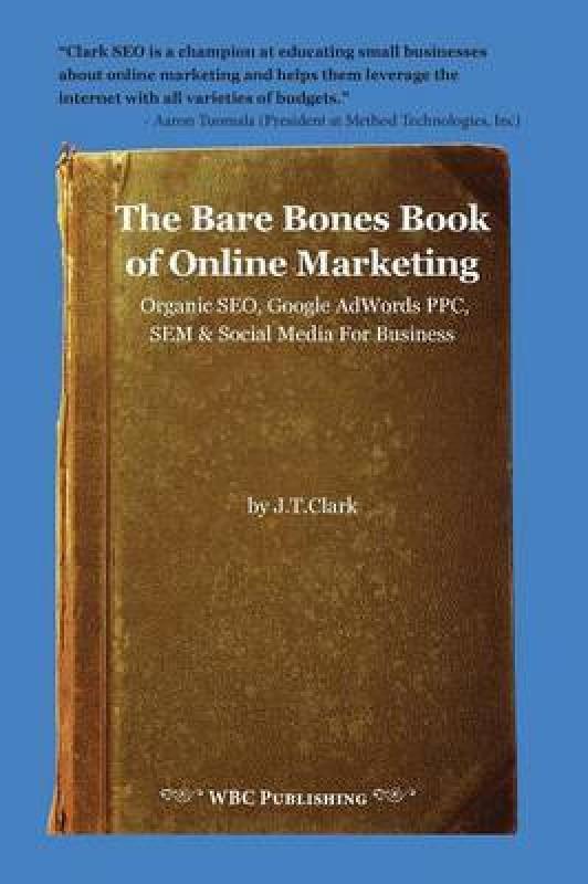 The Bare Bones Book of Online Marketing(English, Paperback, Clark Joshua)